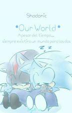 Our world  ●Shadonic○  by Biyuli-mi