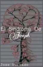 El Síndrome De Joseph by josehurtado1909