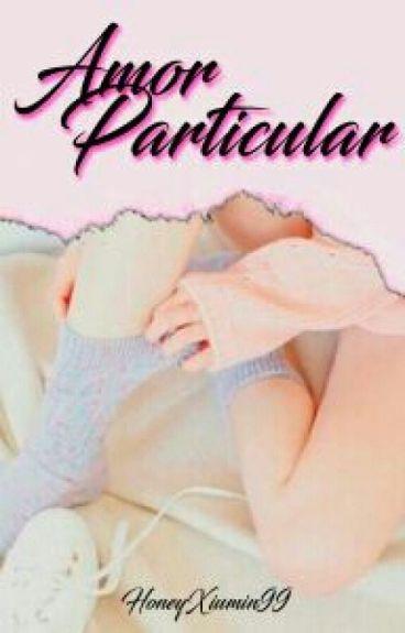 Amor particular [EXOxEXO]