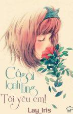 Cô Nàng Lạnh Lùng! Tôi Yêu Em by Lay_Iris