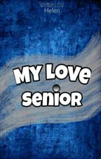 My love Senior by cetta1700