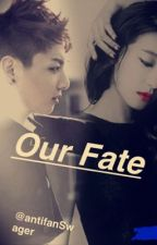OUR FATE (BTS JK FF)  *COMPLETED* by antifanSwager