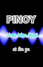 Pinoy LINES,JOKES,HUGOT AT IBA PA by Yellowxkitty