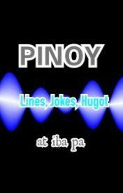 Pinoy LINES, HUGOT, JOKES AT IBA PA by AdikKayKitty