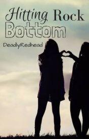 Hitting Rock Bottom by DeadlyRedhead