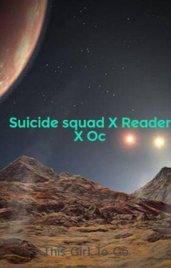 Suicide squadXReaderXOc [Completed]