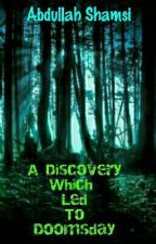 A Discovery Which Led To Doomsday (#68 In Mystery/Thriller) by AbdullahShamsi