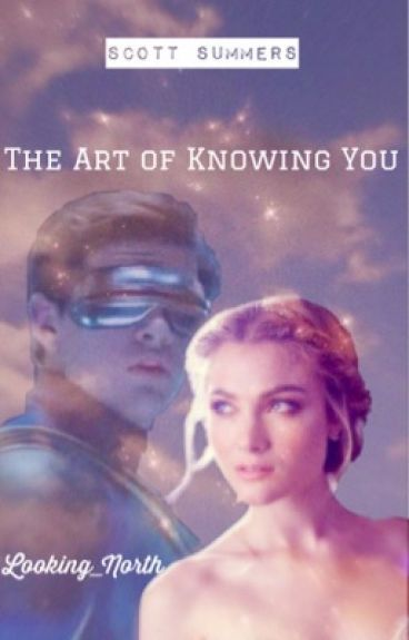 The Art of Knowing You ➶☽ [SCOTT SUMMERS]