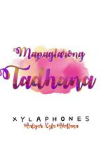 Mapaglarong Tadhana [ON GOING] by Xylaphones