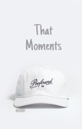 That Moments  by zahidah-