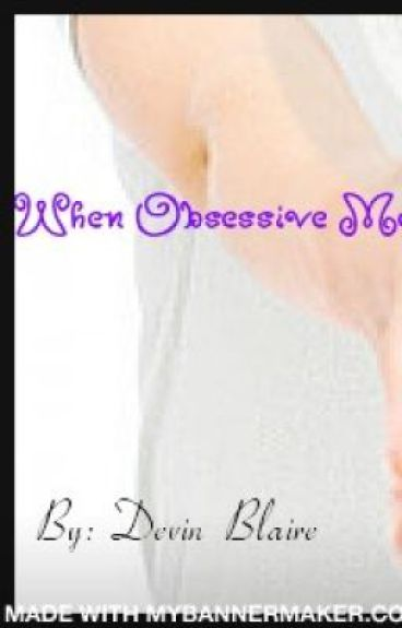 When Obsessive Meets Elusive