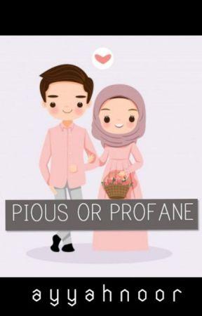 Pious Or Profane by ayyahnoor