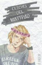 Cliches del Wattpad by Reachel99