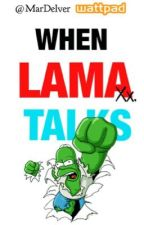 When Lama Talks [RANT BOOK] by MarDelver