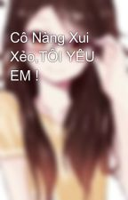 Cô Nàng Xui Xẻo,TÔI YÊU EM ! by dautay13479