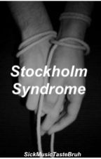 Stockholm Syndrome by SickMusicTasteBruh