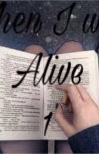 When I was alive.. by SofiaCiriiii