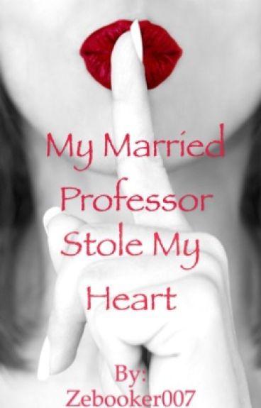 My married professor stole my heart