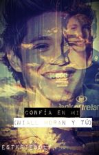 CONFIA EN MI (niall horan y tu) by bestfriendly
