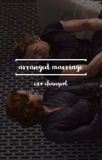 arranged marriage // EXO chanyeol by kimsoyounaerin