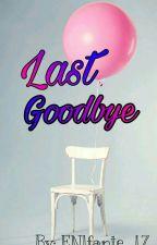 Last Goodbye by ENlfante_17
