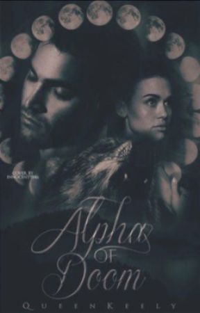 Alpha of doom|| Wattys2017 by QueenKeely