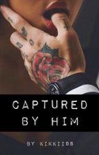 Captured by Him by kikkii98