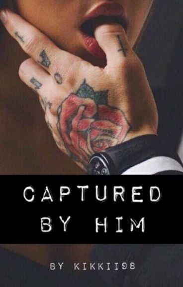 Captured by Him