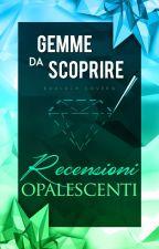 Recensioni Opalescenti ❌ by GemmeDaScoprire