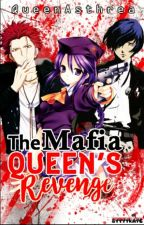 The Mafia Queen's Revenge by QueenAsthrea