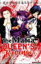 The Mafia Queen's Revenge ?❤  by QueenAsthrea