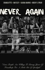 Never Again   4Horsewomen   by BosstonsBoss