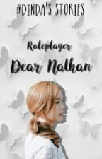 Roleplayer Dear Nathan (Dinda's Stories) by dindaa_dn