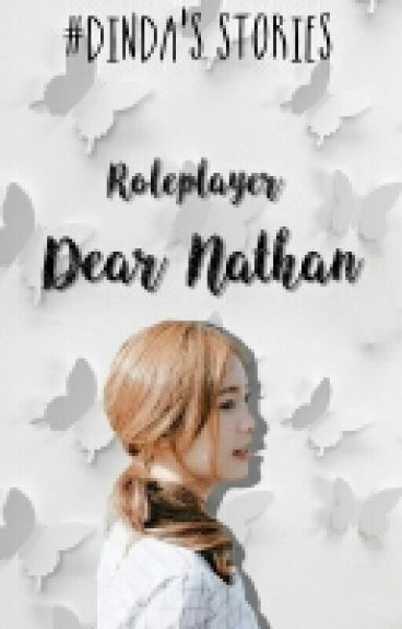 Roleplayer Dear Nathan (Dinda's Stories)
