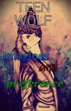 Teen Wolf - Imagines and Preferences by MazeRunnerStory20