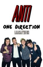 Anti One Direction si directionere (OFFENSIVE) by LaraCrazyMofo69