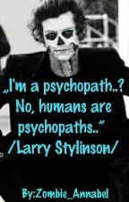 """I'm a psychopath..? No, humans are psychopaths.."" /Larry Stylinson/ by Zombie_Annabel"