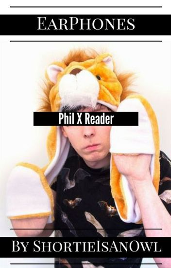 Earphones » Phil X Reader | AmazingPhil