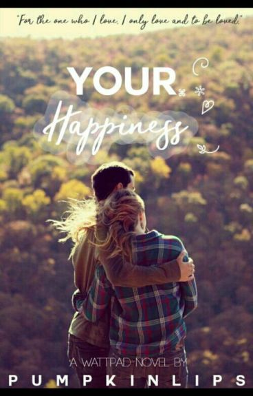 Your Happiness.