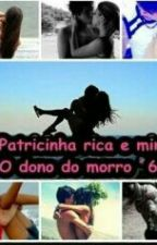 O DONO DO MORRO E A PATRICINHA! by jitsqrnkotc