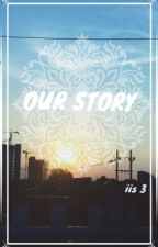 Our Story  by iistrii