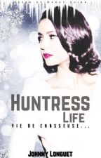 Huntress Life. by grizifrost
