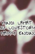 Hindi Lahat ng Love Story Happy Ending by MonkeyMan19