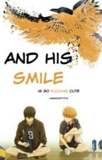 And His Smile Is Fucking Cute |Hinata y Kageyama| by hmmgnsftpyn