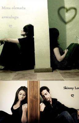 Minu olematu armulugu/Skinny Love