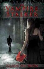 The Vampire Stalker by hudhud101