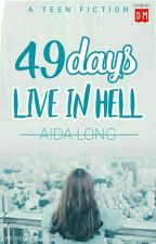 49 Days Live In Hell by AidaLong