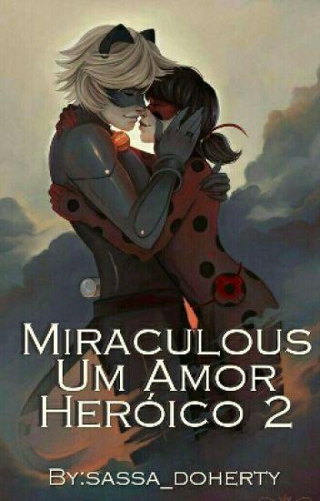 Miraculous Um Amor Heróico 2