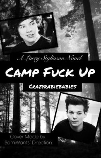 Camp fuck up (larry au)