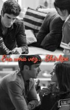 Era uma vez... SHIRLIPE by larissa_ssoares